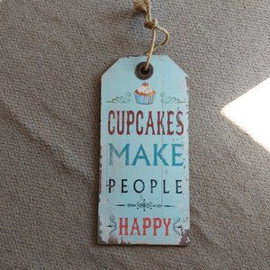 Cupcakes Make People Happy Wooden Sign